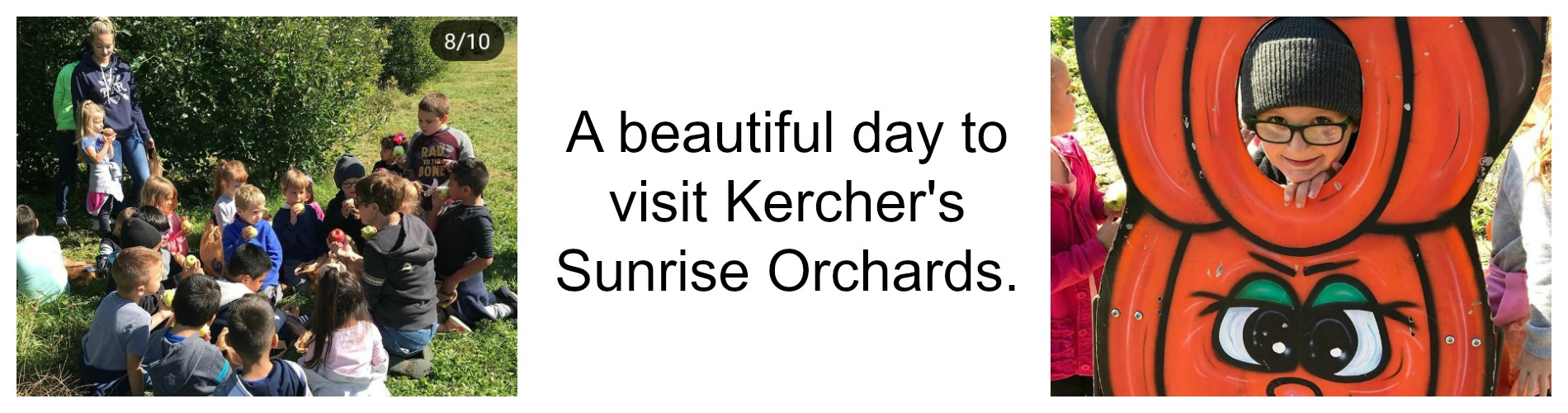 Field trip to Kercher's Sunrise Orchards.