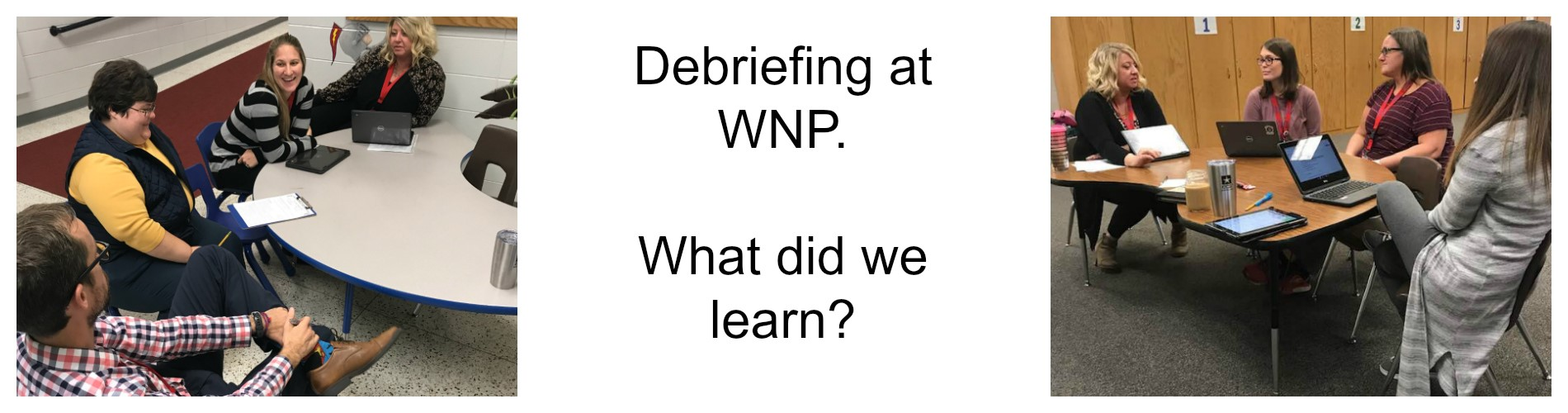 Debriefing at WNP.