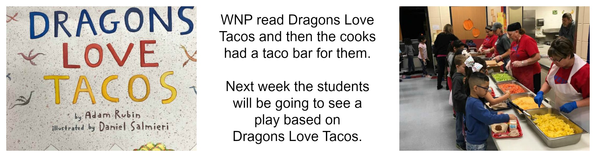 Students enjoy the book 'Dragons Love Tacos' and the cooks serving tacos.